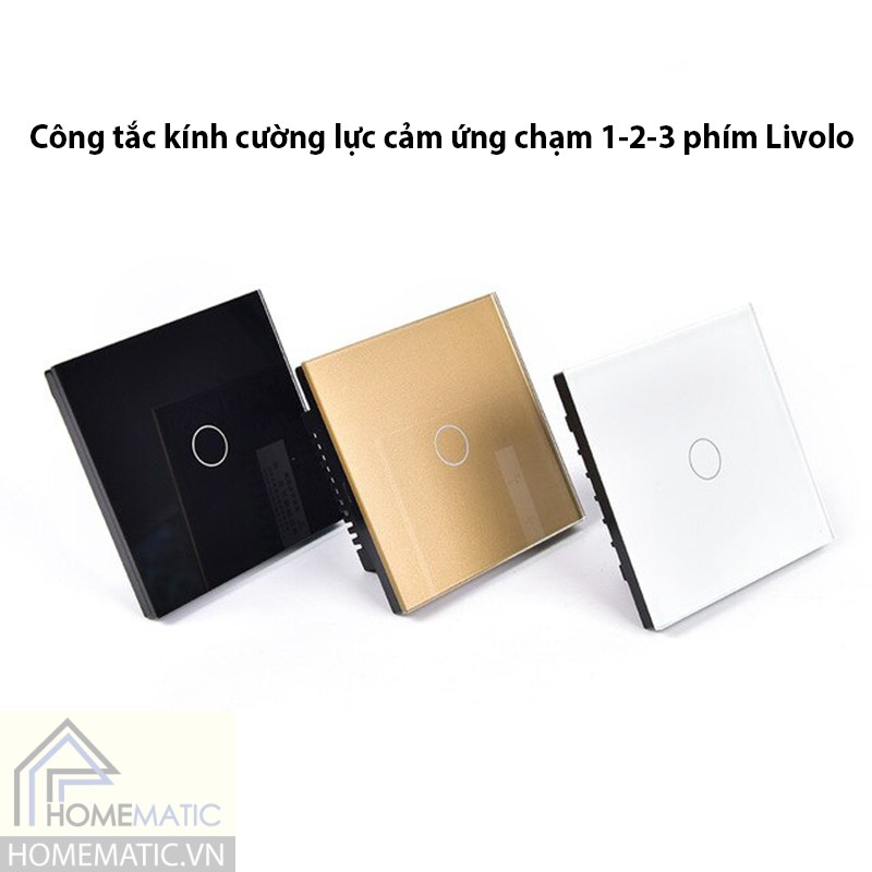 Công tắc kính cường lực cảm ứng chạm 1-2-3 phím Livolo